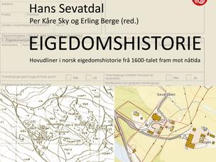 Forsiden av boka «Eigedomshistorie. Hovudliner i norsk eigedomshistorie frå 1600-talet fram mot nåtida», skrevet av Hans Sevatdal.